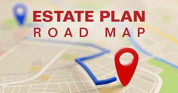 Road Map to Protect Your Estate